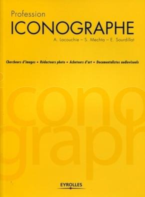 Couverture du livre Profession Iconographe, éditions Eyrolles 2011